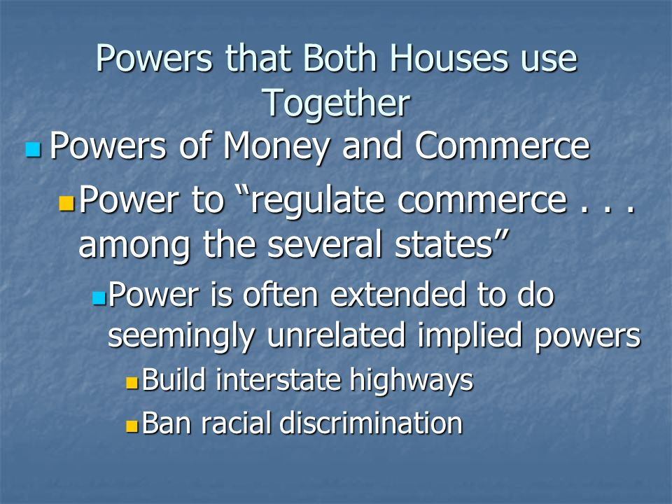 Powers that Both Houses use Together
