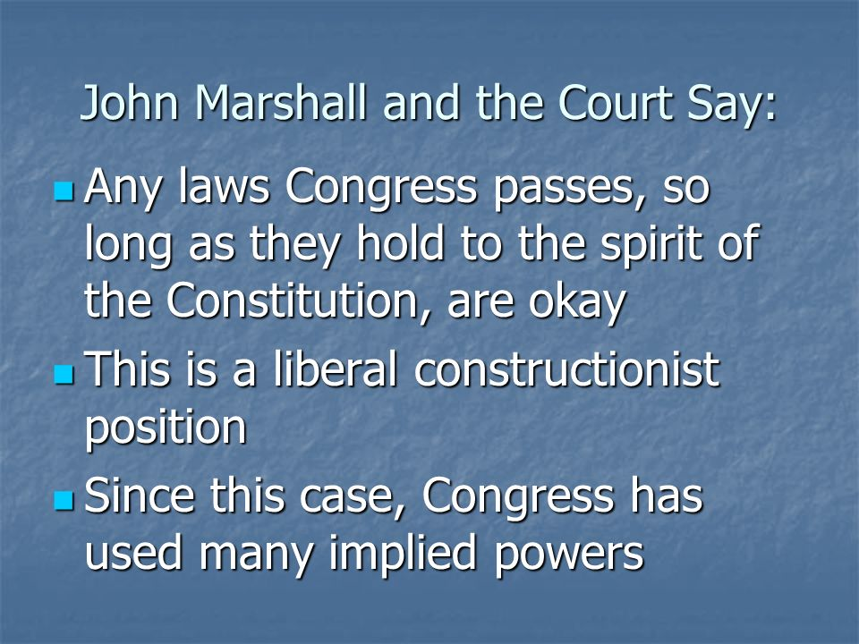 John Marshall and the Court Say: