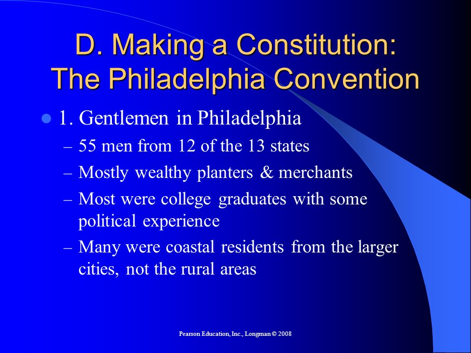 D. Making a Constitution: The Philadelphia Convention