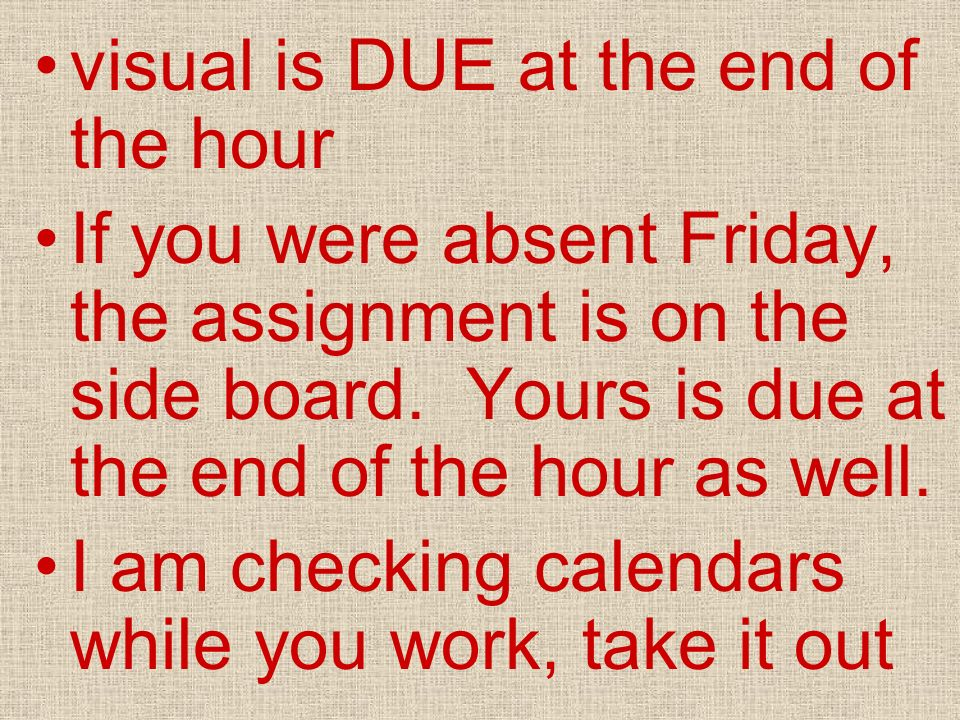 visual is DUE at the end of the hour