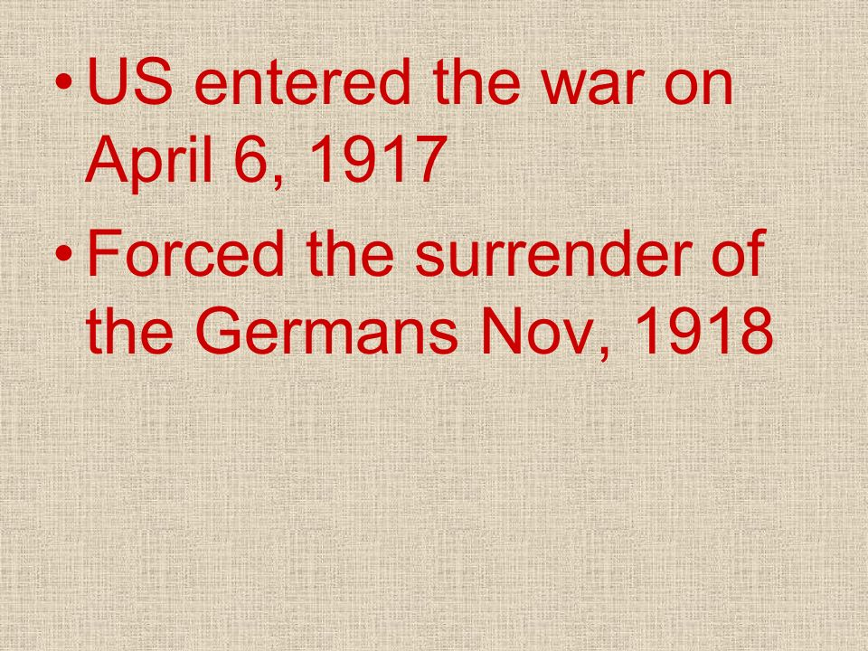 US entered the war on April 6, 1917