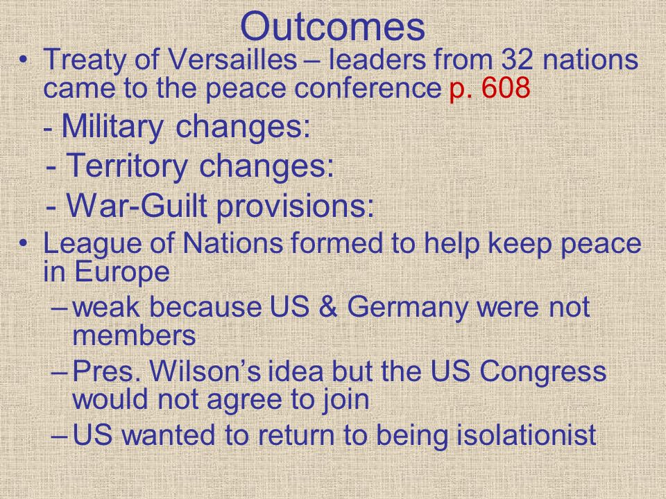 Outcomes - Territory changes: - War-Guilt provisions: