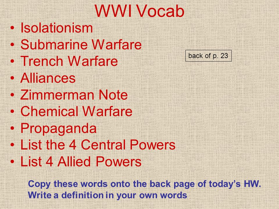 WWI Vocab Isolationism Submarine Warfare Trench Warfare Alliances