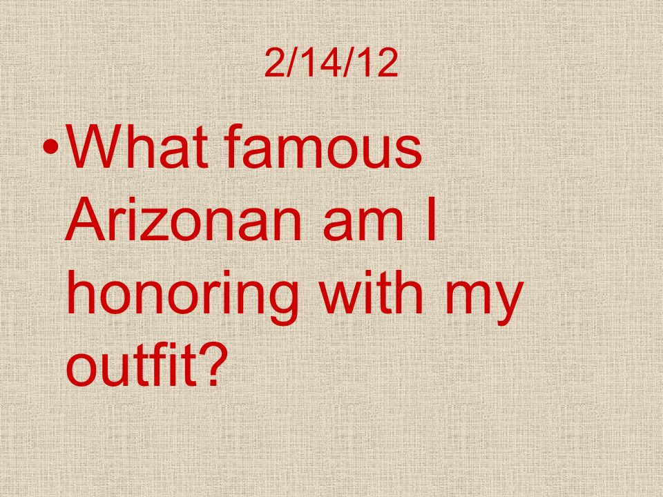 What famous Arizonan am I honoring with my outfit