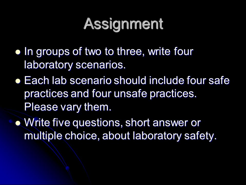 Assignment In groups of two to three, write four laboratory scenarios.