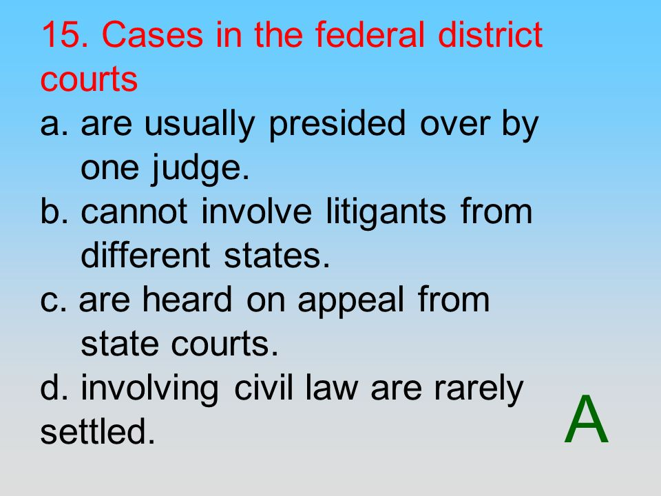 15. Cases in the federal district courts a
