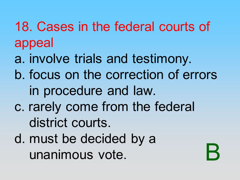 18. Cases in the federal courts of appeal a