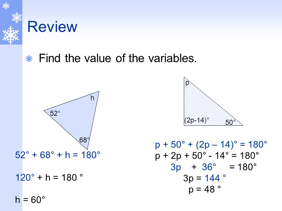 Review Find the value of the variables. p + 50° + (2p – 14)° = 180°