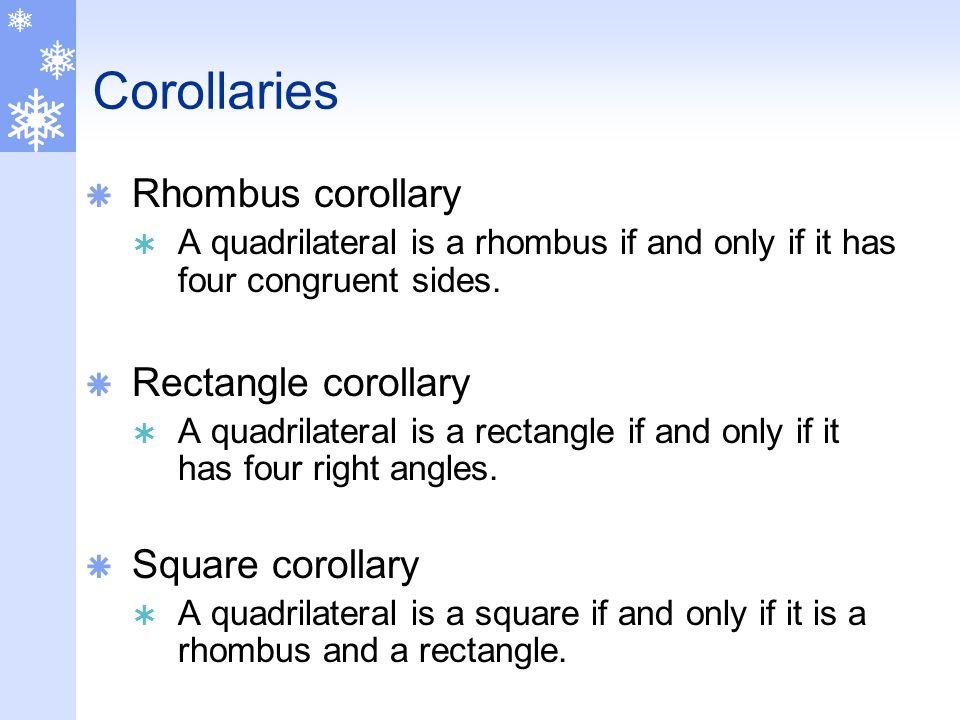 Corollaries Rhombus corollary Rectangle corollary Square corollary