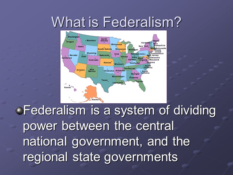 What is Federalism.