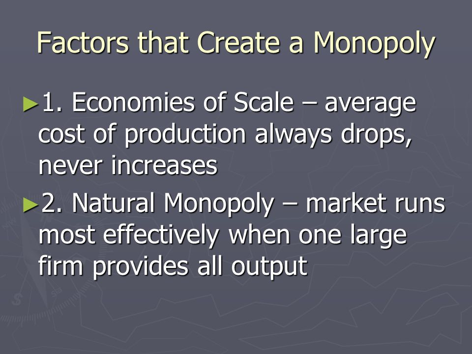 Factors that Create a Monopoly