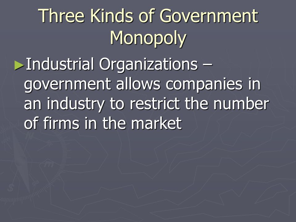 Three Kinds of Government Monopoly