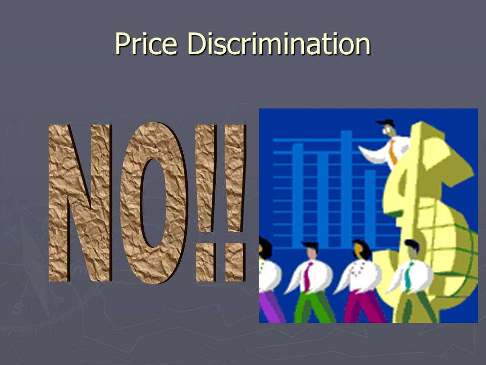 Price Discrimination NO!!