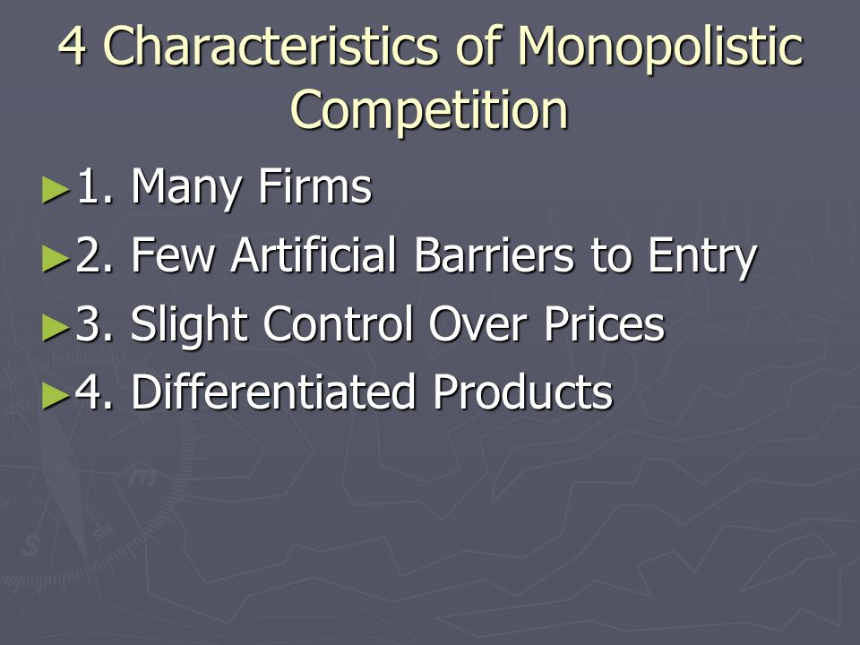 4 Characteristics of Monopolistic Competition