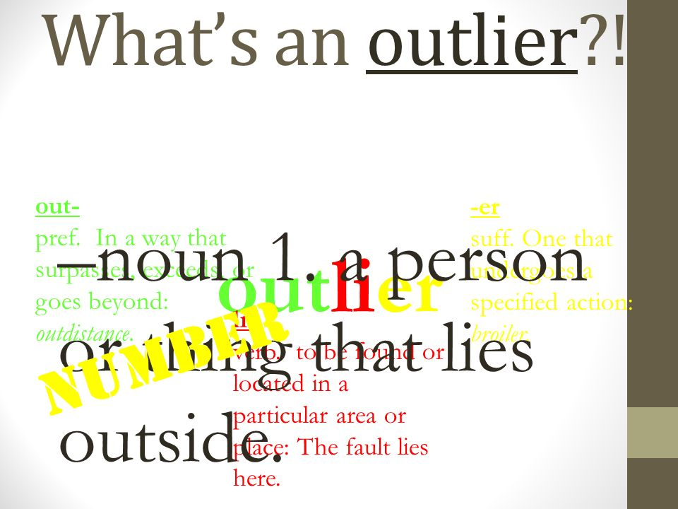 outlier What's an outlier !