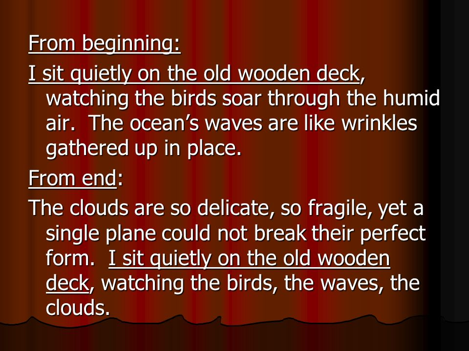 From beginning: I sit quietly on the old wooden deck, watching the birds soar through the humid air.