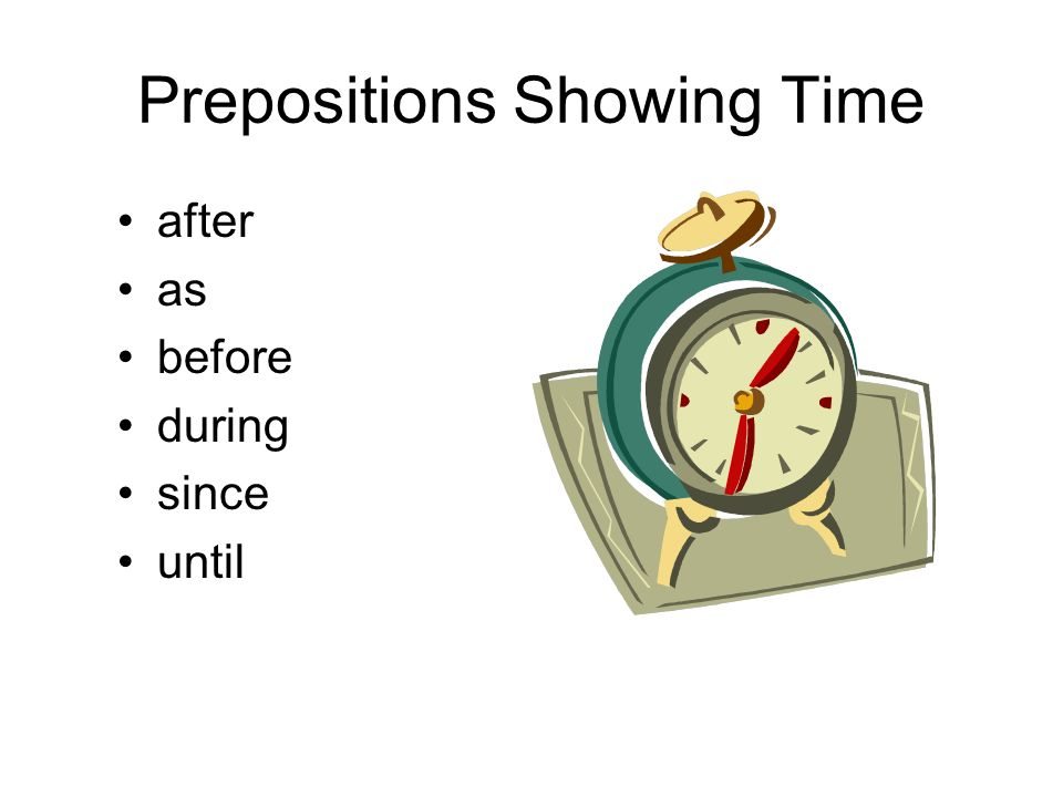 Prepositions Showing Time