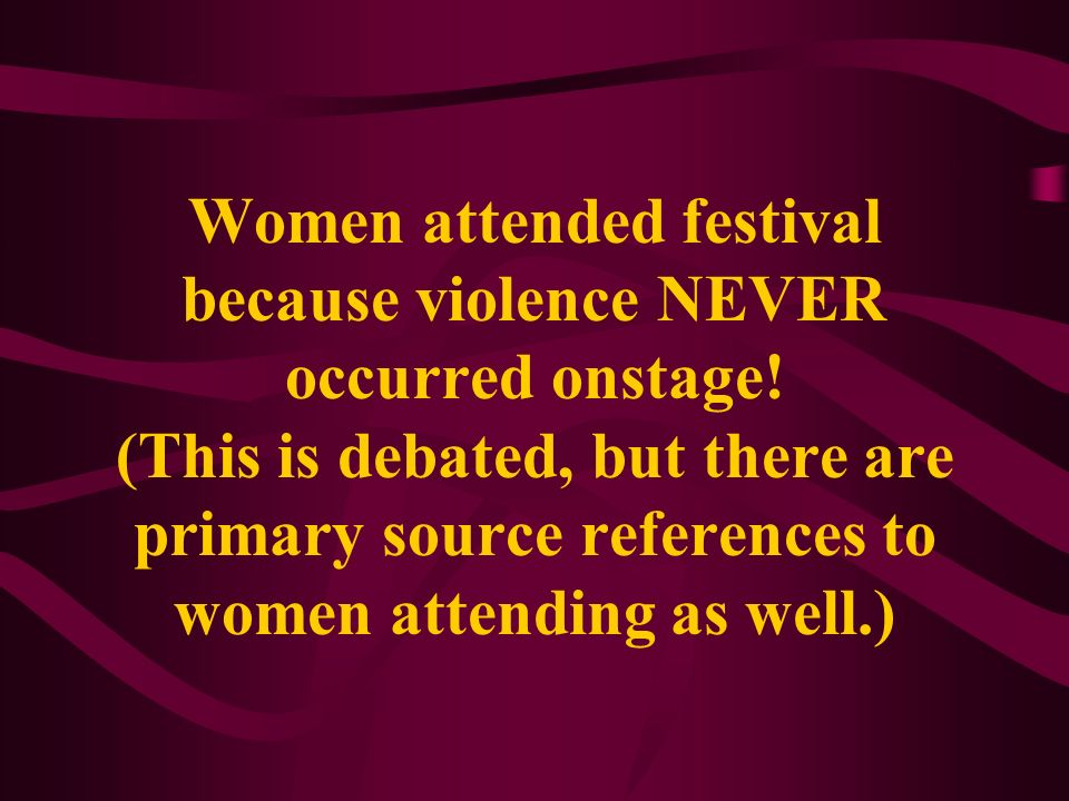 Women attended festival because violence NEVER occurred onstage