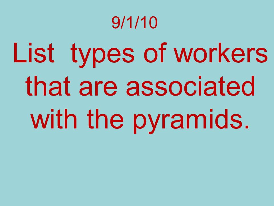 List types of workers that are associated with the pyramids.