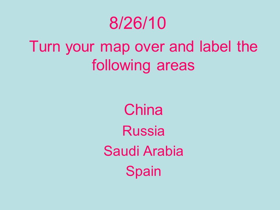 Turn your map over and label the following areas