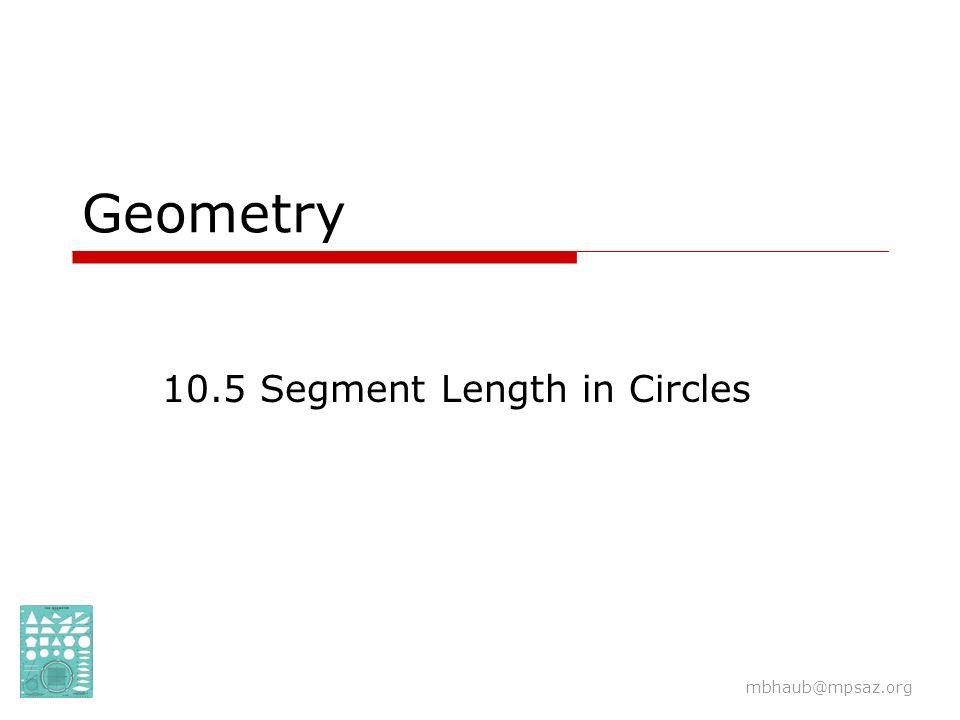10.5 Segment Length in Circles