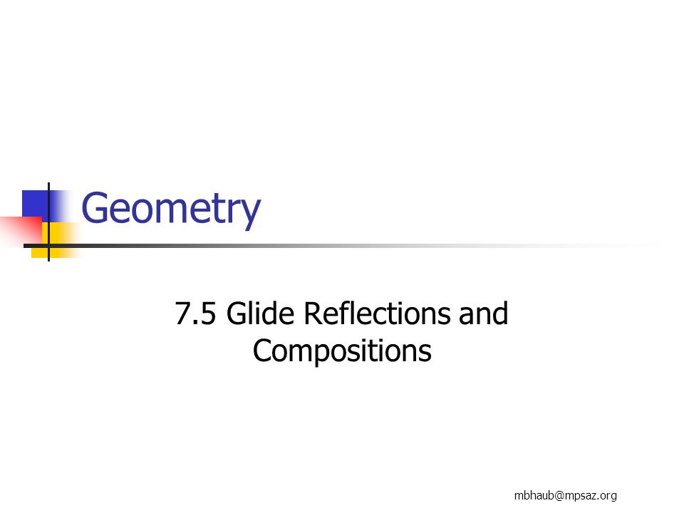 7.5 Glide Reflections and Compositions