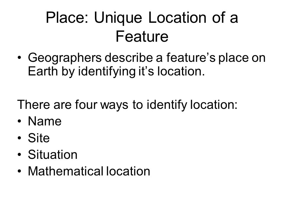 Place: Unique Location of a Feature