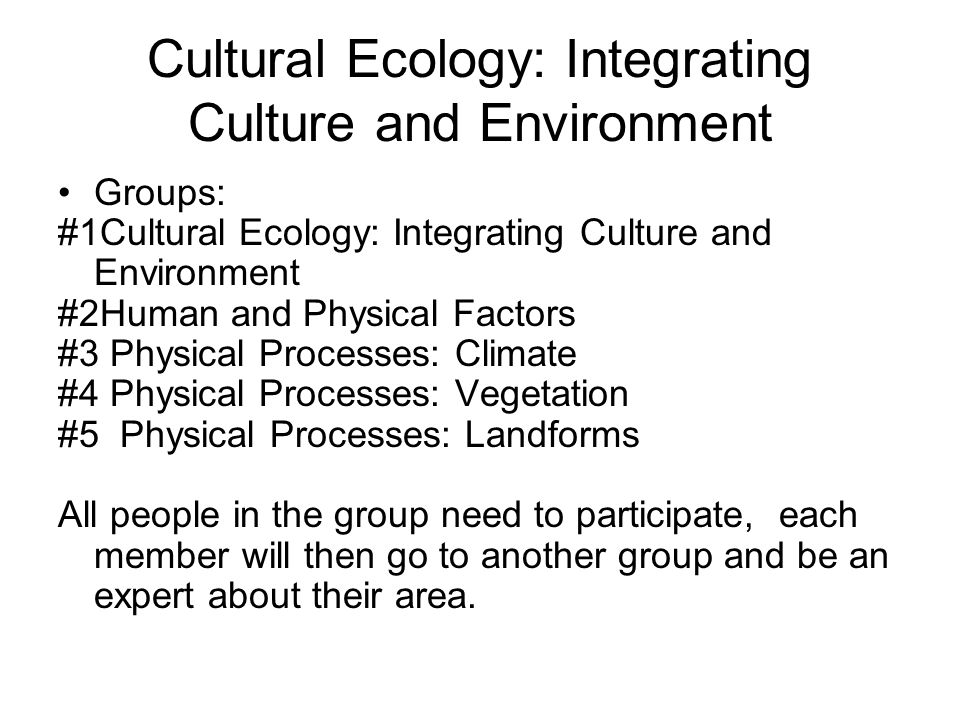 Cultural Ecology: Integrating Culture and Environment