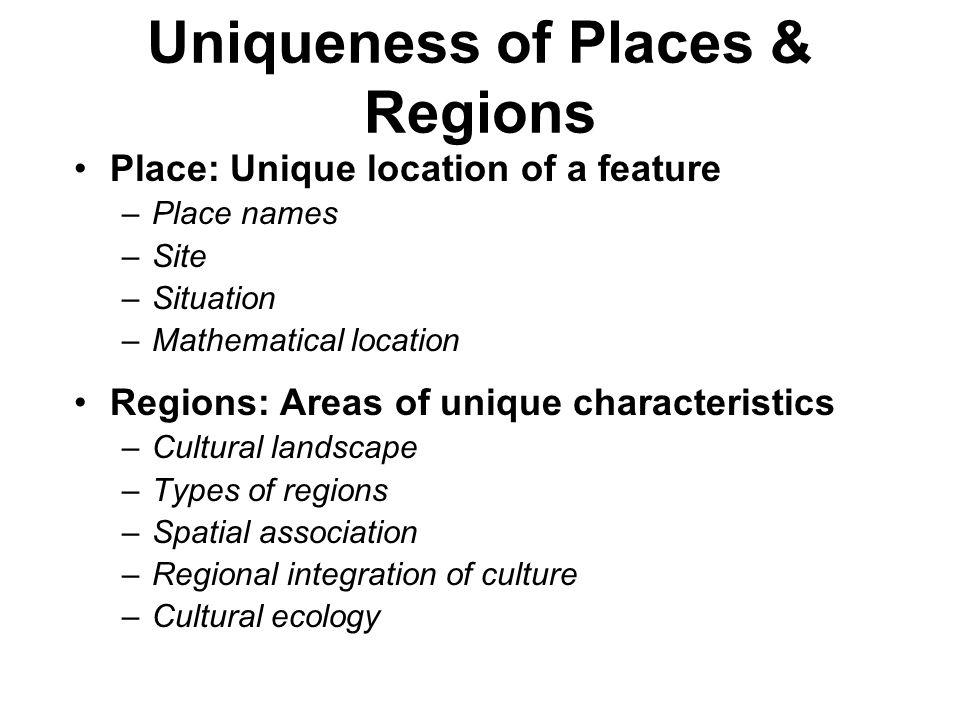 Uniqueness of Places & Regions