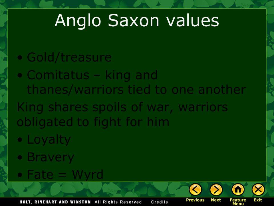 Anglo Saxon values Gold/treasure