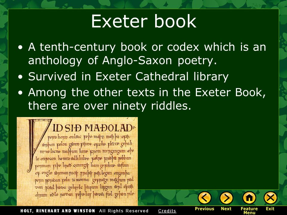 Exeter book A tenth-century book or codex which is an anthology of Anglo-Saxon poetry. Survived in Exeter Cathedral library.