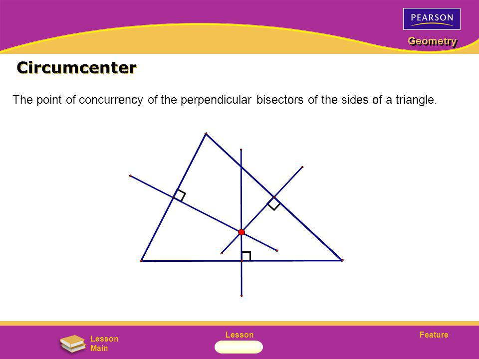 Circumcenter The point of concurrency of the perpendicular bisectors of the sides of a triangle.