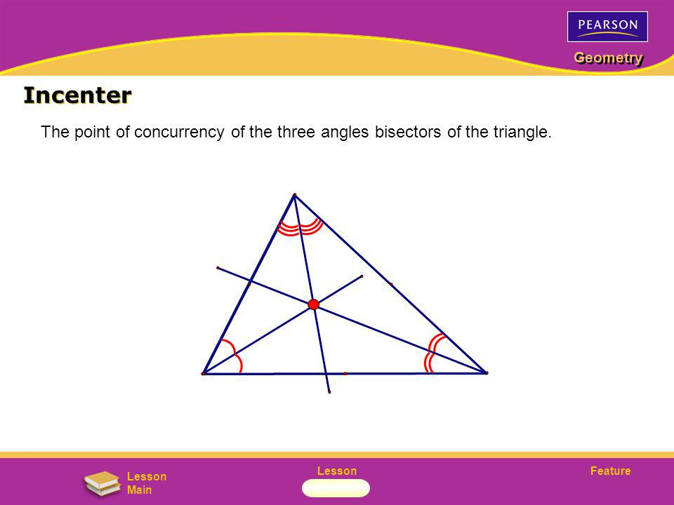 Incenter The point of concurrency of the three angles bisectors of the triangle.