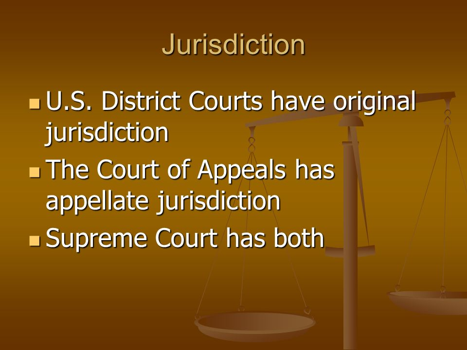 Jurisdiction U.S. District Courts have original jurisdiction