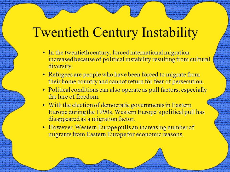 Twentieth Century Instability