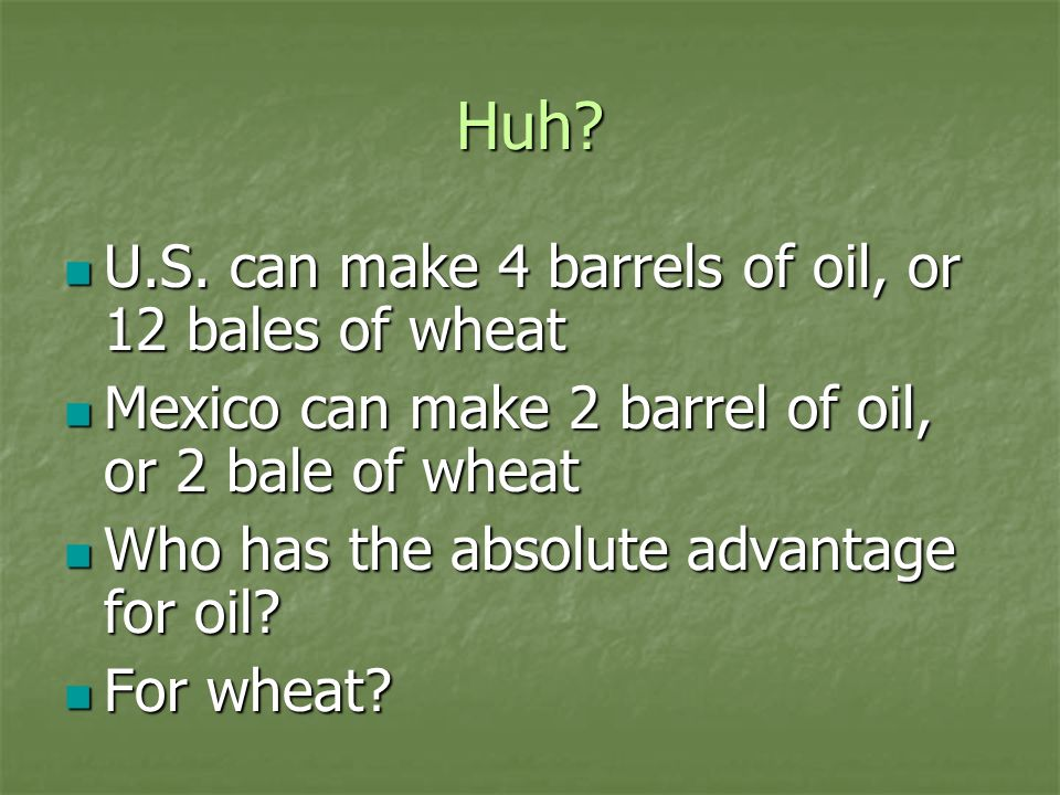 Huh U.S. can make 4 barrels of oil, or 12 bales of wheat