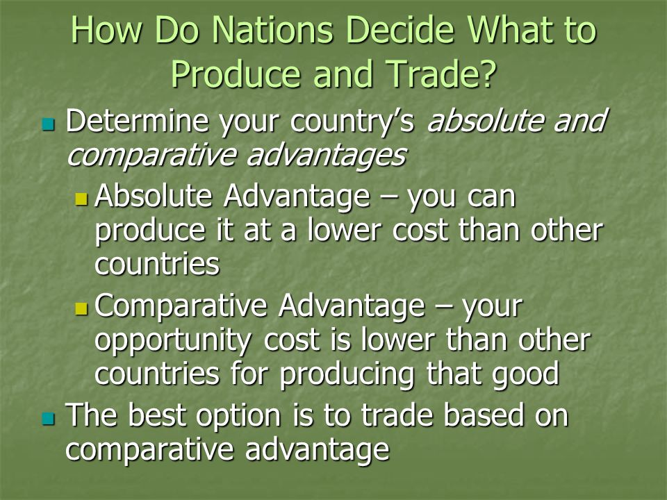 How Do Nations Decide What to Produce and Trade