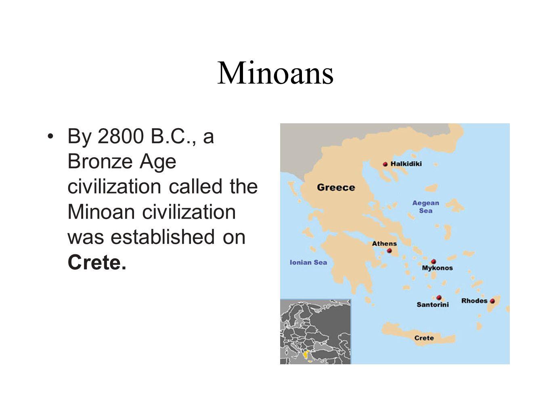 MinoansBy 2800 B.C., a Bronze Age civilization called the Minoan civilization was established on Crete.