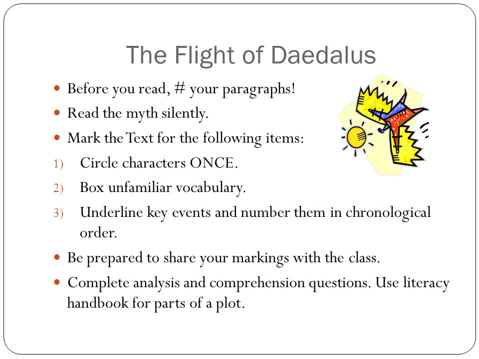The Flight of Daedalus Before you read, # your paragraphs!