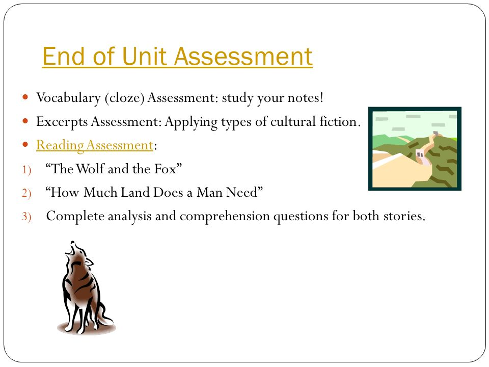 End of Unit Assessment Vocabulary (cloze) Assessment: study your notes! Excerpts Assessment: Applying types of cultural fiction.
