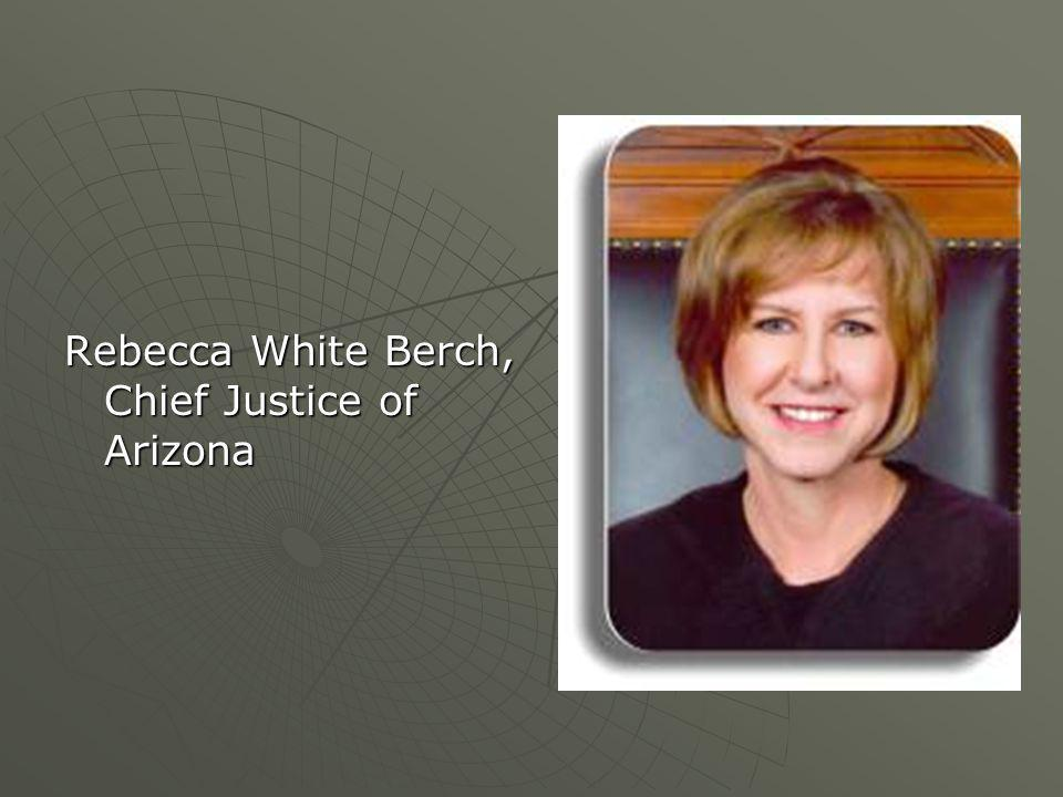 Rebecca White Berch, Chief Justice of Arizona