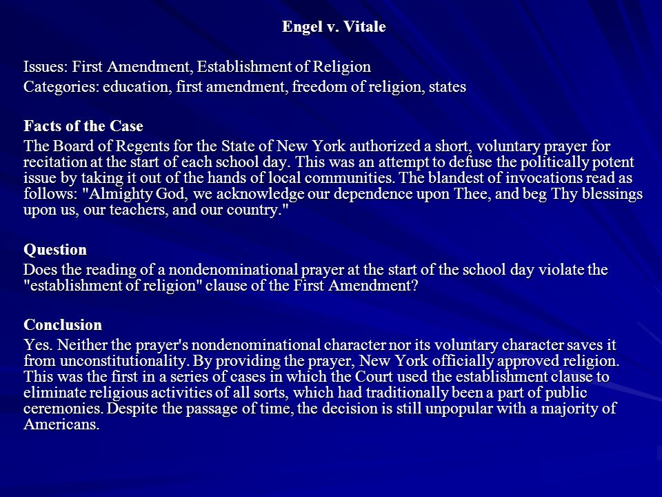 Engel v. Vitale Issues: First Amendment, Establishment of Religion. Categories: education, first amendment, freedom of religion, states.