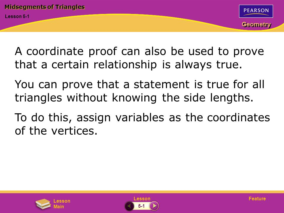 To do this, assign variables as the coordinates of the vertices.