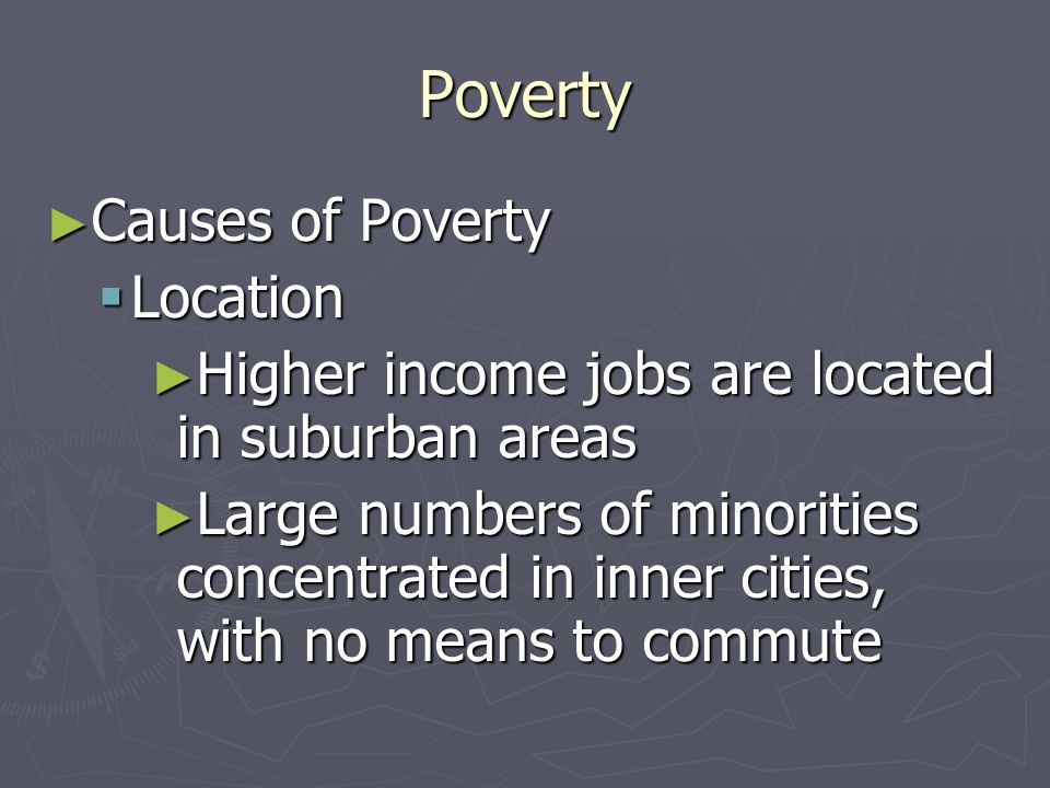 Poverty Causes of Poverty Location