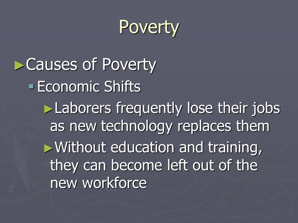 Poverty Causes of Poverty Economic Shifts