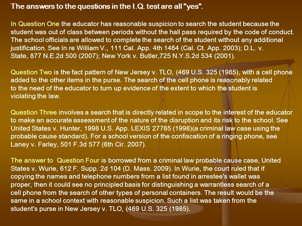 The answers to the questions in the I.Q. test are all yes .