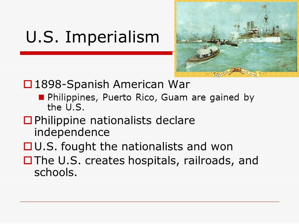 spanish american war imperialism American imperialism and the colonization of the philippines the irony of the 1898 spanish-american war was that americans fought partly to aid cubans in the fight for cuban sovereignty, and the united states ended up colonizing some territories they won from spain, like the philippines.