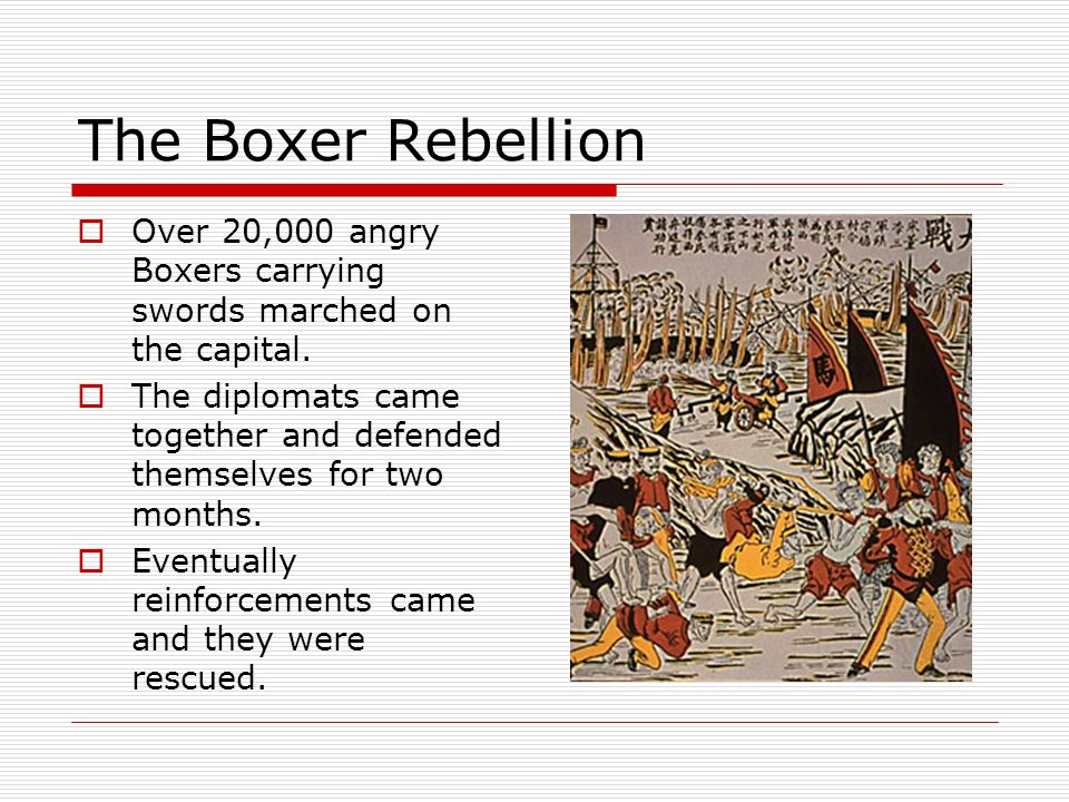The Boxer Rebellion Over 20,000 angry Boxers carrying swords marched on the capital.