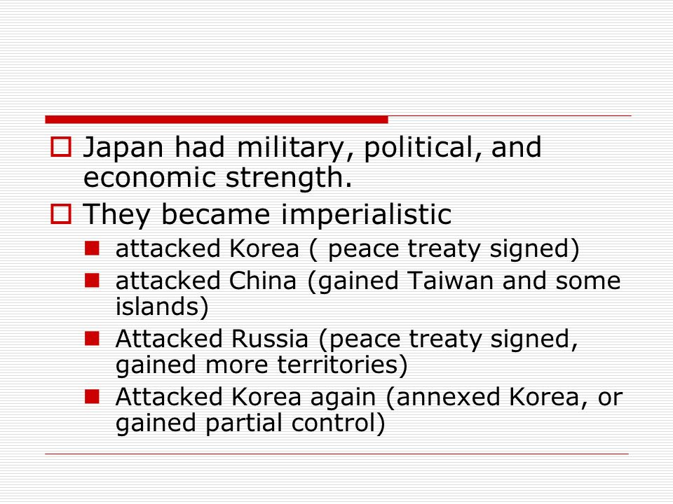 Japan had military, political, and economic strength.
