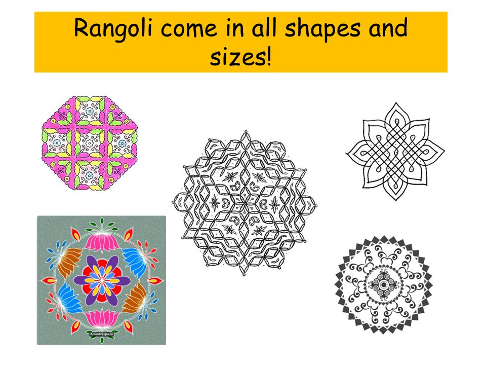 Rangoli come in all shapes and sizes!
